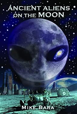 Ancient Aliens on the Moon 9781935487852