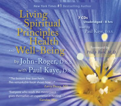 Living the Spiritual Principles of Health and Well-Being 9781935492832