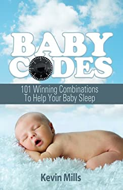 Baby Codes: 101 Winning Combinations to Help Your Baby Sleep 9781935507406