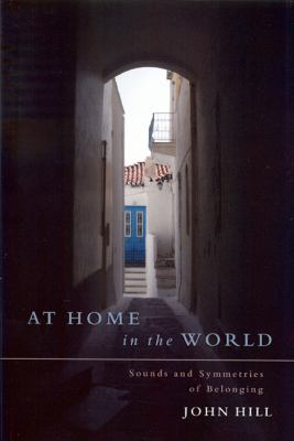 At Home in the World: Sounds and Symmetries of Belonging 9781935528005
