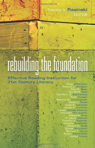 Rebuilding the Foundation: Effective Reading Instruction for 21st Century Literacy 9781935542001