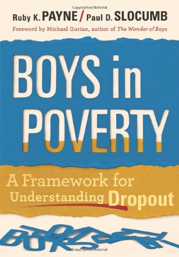 Boys in Poverty: A Framework for Understanding Dropout 9781935542223