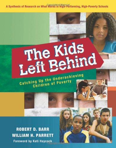 The Kids Left Behind: Catching Up the Underachieving Children of Poverty - Barr, Robert D. / Parrett, William H. / Haycock, Kati