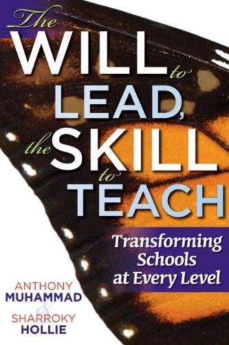 The Will to Lead, the Skill to Teach: Transforming Schools at Every Level 9781935542544