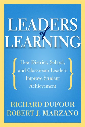 Leaders of Learning: How District, School, and Classroom Leaders Improve Student Achievement 9781935542667