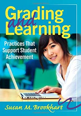 Grading and Learning: Practices That Support Student Achievement 9781935542841