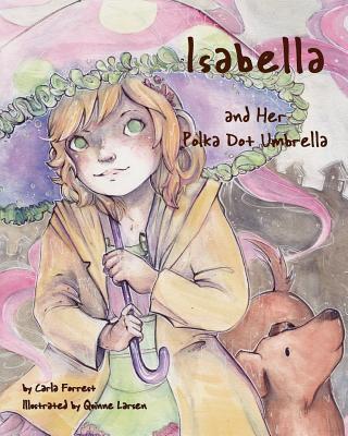 Isabella and Her Polka Dot Umbrella 9781935547327