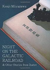 Night on the Galactic Railroad and Other Stories from Ihatov (Modern Japanese Classics) 23012726