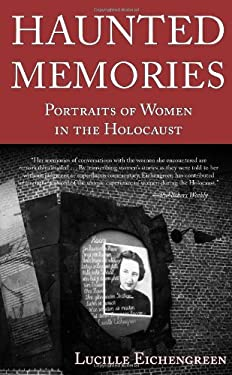 Haunted Memories: Portraits of Women in the Holocaust 9781935557678