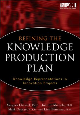 Refining the Knowledge Production Plan: Knowledge Representations in Innovation Projects 9781935589389