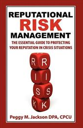 Reputational Risk Management: The Essential Guide to Protecting Your Reputation in Crisis Situations 9220805