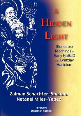 A Hidden Light: Stories and Teachings of Early Abad and Bratzlav Hasidism 9781935604204