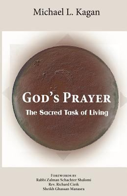 God's Prayer: The Sacred Task of Living 9781935604433