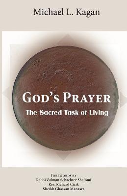 God's Prayer: The Sacred Task of Living 9781935604433