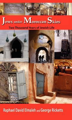 Jews Under Moroccan Skies: Two Thousand Years of Jewish Life 9781935604471