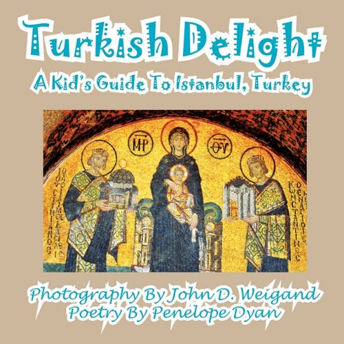 Turkish Delight--A Kid's Guide to Istanbul, Turkey 9781935630548
