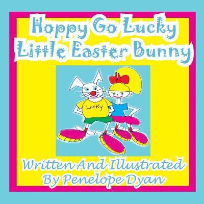 Hoppy Go Lucky Little Easter Bunny 9781935630609