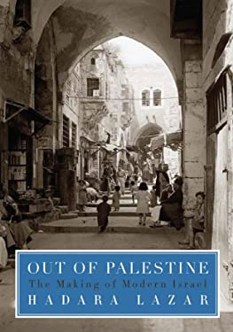 Out of Palestine: The Making of Modern Israel 9781935633280