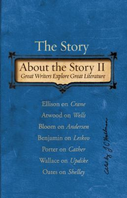 Story about the Story Vol. 2 : Great Writers Explore Great Literature