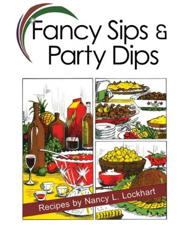 Fancy Sips & Party Dips 9781935666271