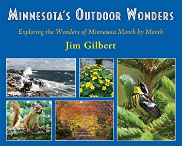 Minnesota's Outdoor Wonders: Exploring the Wonders of Minnesota Month by Month 9781935666424