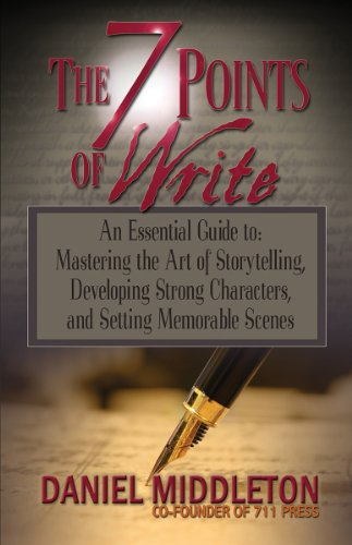 The 7 Points of Write: An Essential Guide to Mastering the Art of Storytelling, Developing Strong Characters, and Setting Memorable Scenes 9781935702108