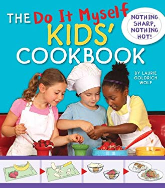 The Do It Myself Kids' Cookbook: Nothing Sharp, Nothing Hot! 9781935703099