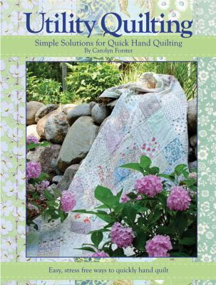 Utility Quilting: Simple Solutions for Quick Hand Quilting 9781935726142