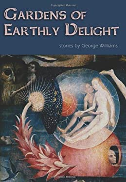 Gardens of Earthly Delight 9781935738121