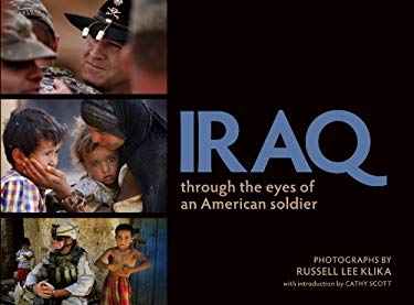 Iraq: Through the Eyes of an American Soldier 9781935758020