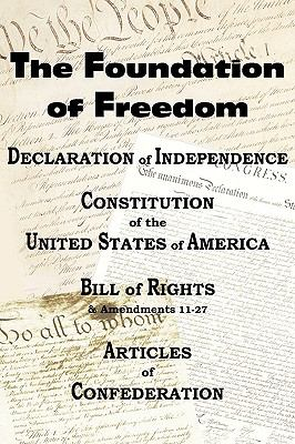 The Declaration of Independence and the Us Constitution with Bill of Rights & Amendments Plus the Articles of Confederation 9781935785088