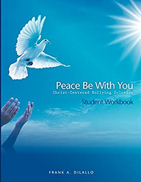 Peace Be with You: Christ-Centered Bullying Solution, Student Workbook 9781935788034