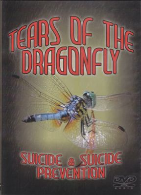 Tears of the Dragonfly DVD: Suicide and Suicide Prevention