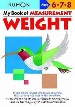 My Book of Measurement: Weight (Kumon Math Workbooks)
