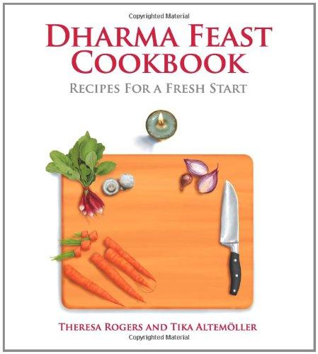 Dharma Feast Cookbook: Recipes for a Fresh Start 9781935826217