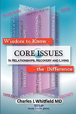 Wisdom to Know the Difference: Core Issues in Relationships, Recovery and Living 9781935827108