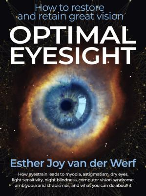 Optimal Eyesight: How to Restore and Retain Great Vision