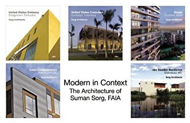 Modern in Context: The Architecture of Suman Sorg, Faia 9781935935759