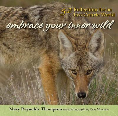 Embrace Your Inner Wild: 52 Reflections for an Eco-Centric World 9781935952534