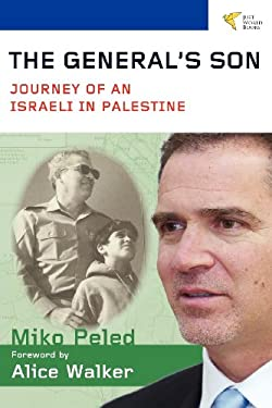 The General's Son: Journey of an Israeli in Palestine 9781935982159