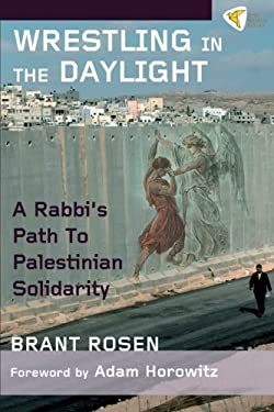 Wrestling in the Daylight: A Rabbi's Path to Palestinian Solidarity 9781935982227