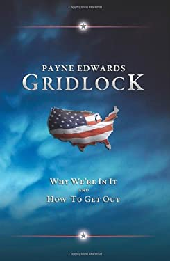 Gridlock: Why We're in It and How to Get Out 9781935991496