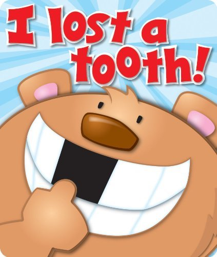 I Lost a Tooth Braggin' Badges 9781936023950