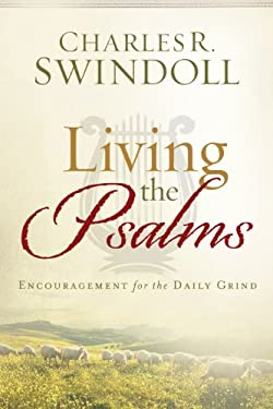 Living the Psalms: Encouragement for the Daily Grind 9781936034703
