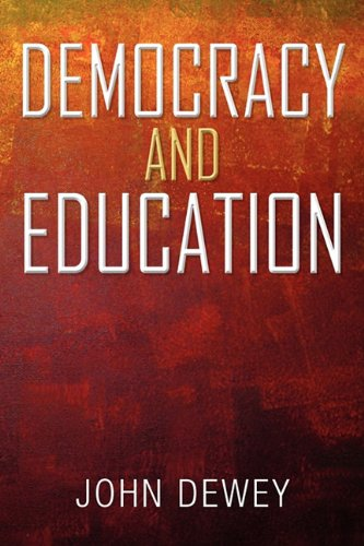Democracy and Education: An Introduction to the Philosophy of Education 9781936041879