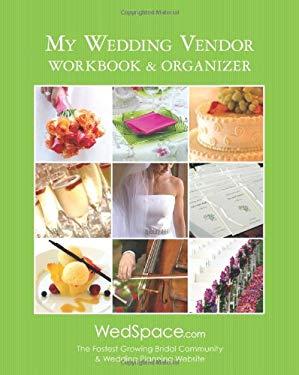 My Wedding Vendor Workbook & Organizer 9781936061181