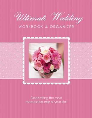 The Ultimate Wedding Workbook & Organizer 9781936061761