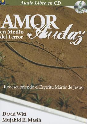 Amor Audaz Sin Miedo Amor: En Medio del Terror