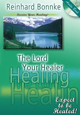 The Lord Your Healer 9781936081035