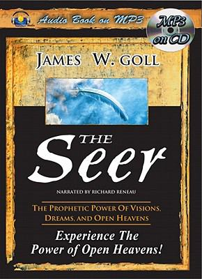 The Seer: The Prophetic Power of Visions, Dreams, and Open Heavens 9781936081196